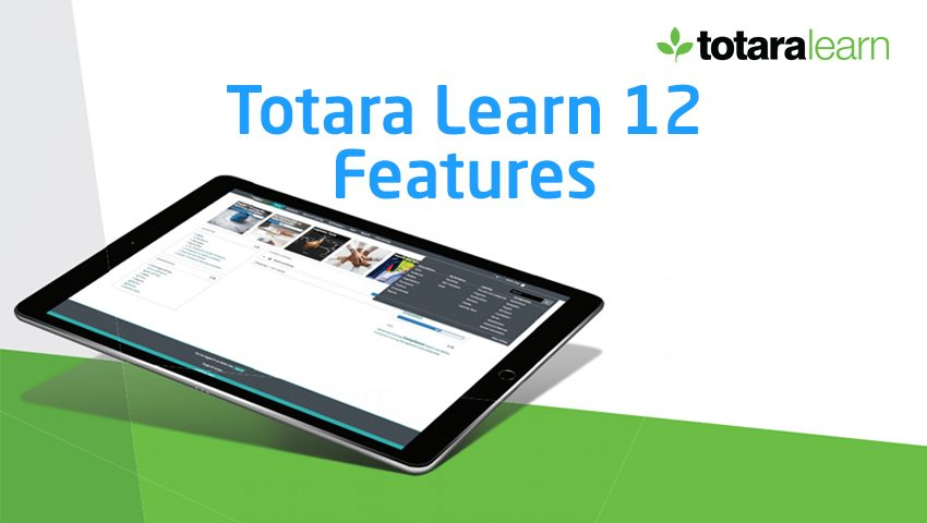 Totara Learn 12 Features